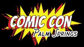 Comic Con Palm Springs